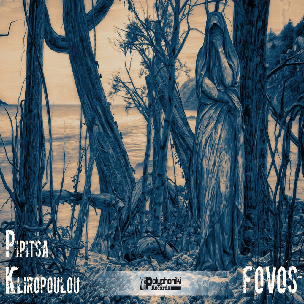 Pipitsa Kliropoulou // Fovos - single cover
