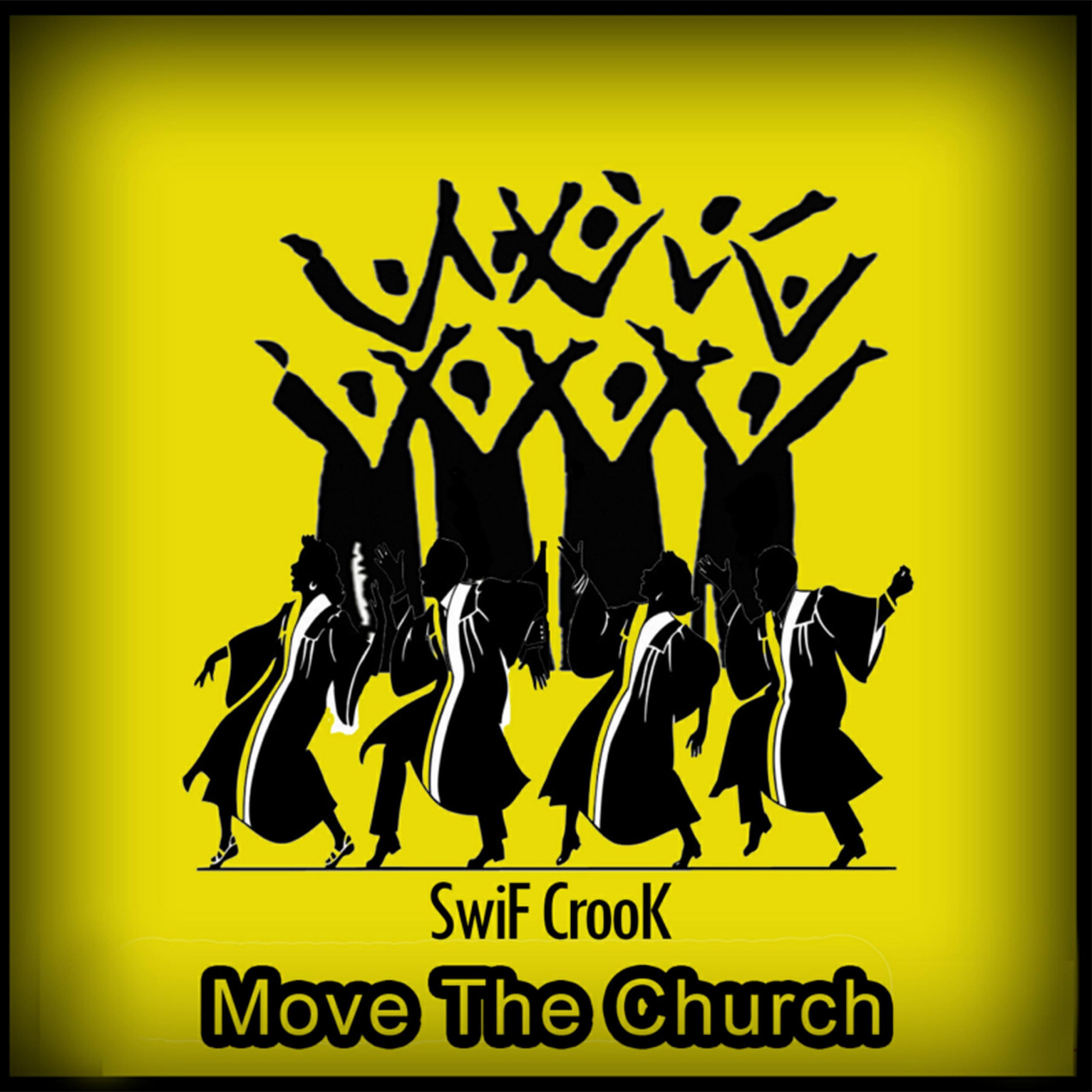 SwiF CrooK // Move the Church - single cover