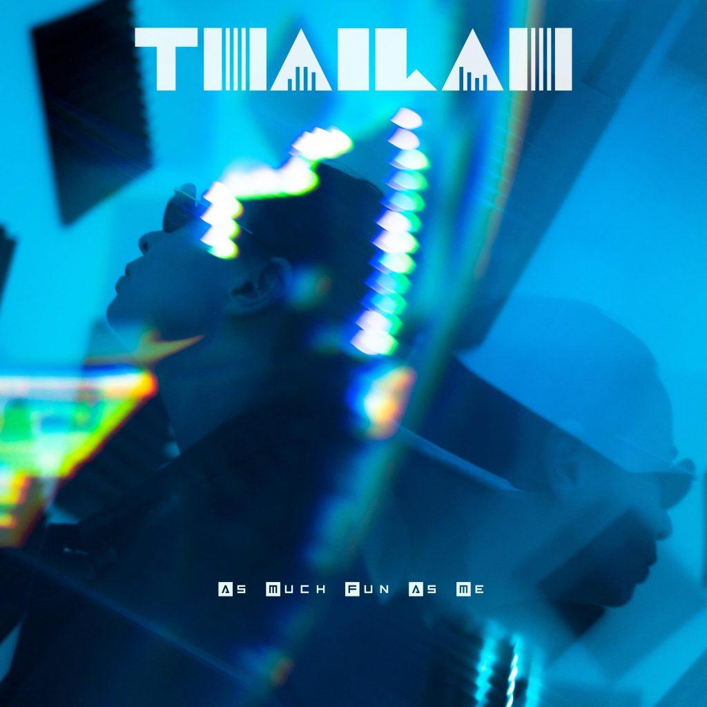 Thailah // As Much Fun As Me - single cover