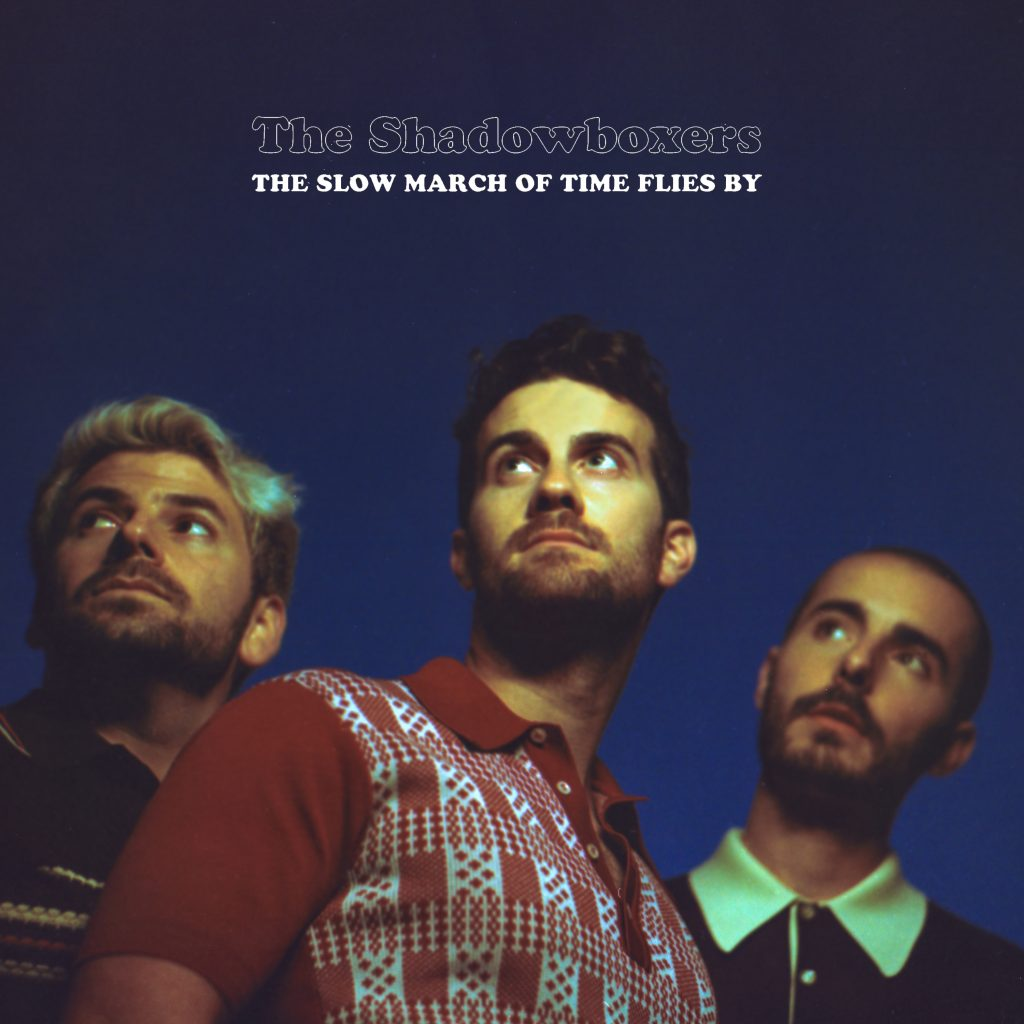 The Shadowboxers // The Slow March Of Time Flies By - album cover