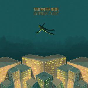 Todd Warner Moore // Overnight Flight - album cover