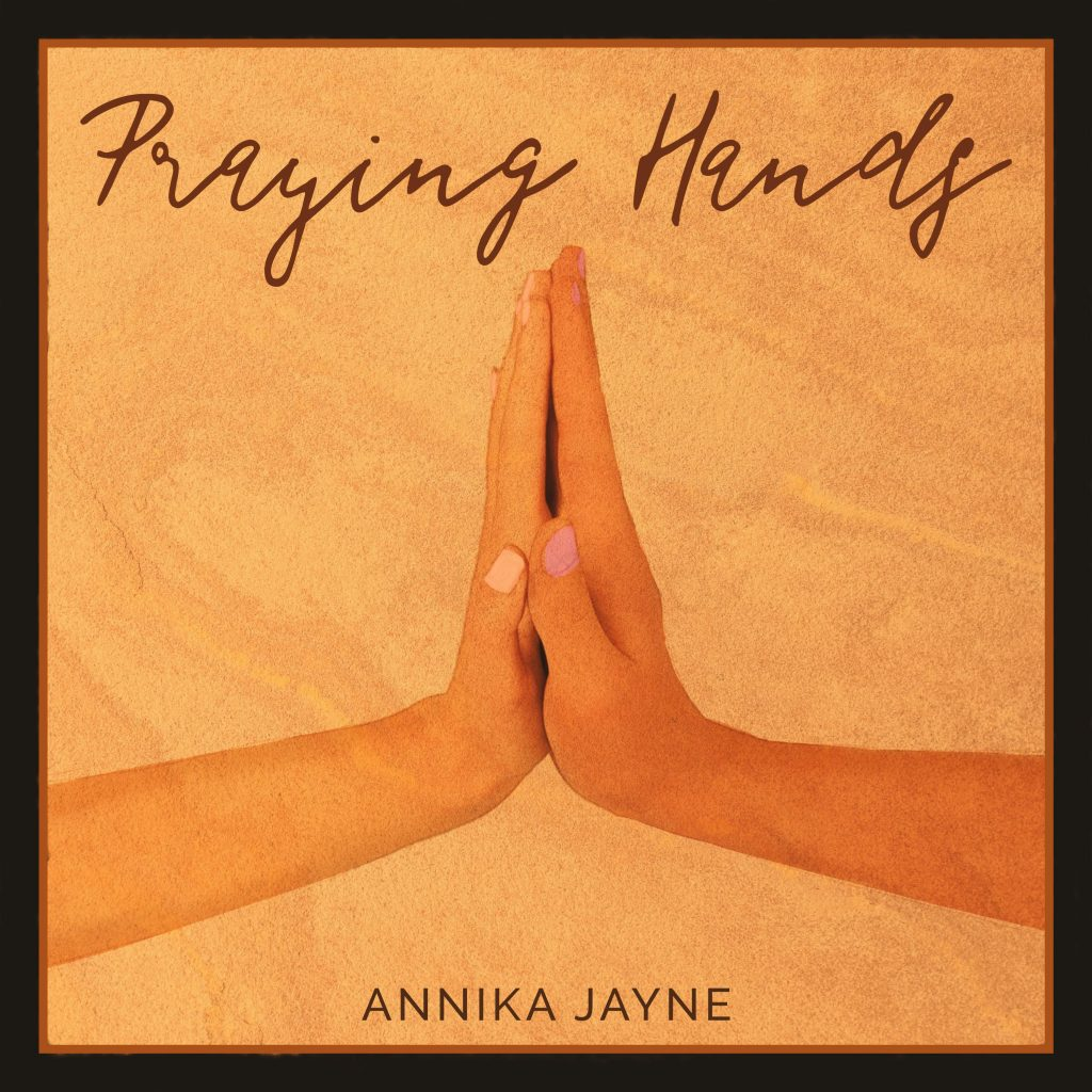 Annika Jayne // Praying Hands - single cover