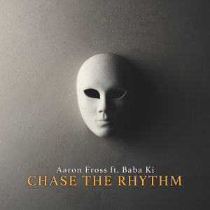 Aaron Fross // Chase The Rhythm - single cover
