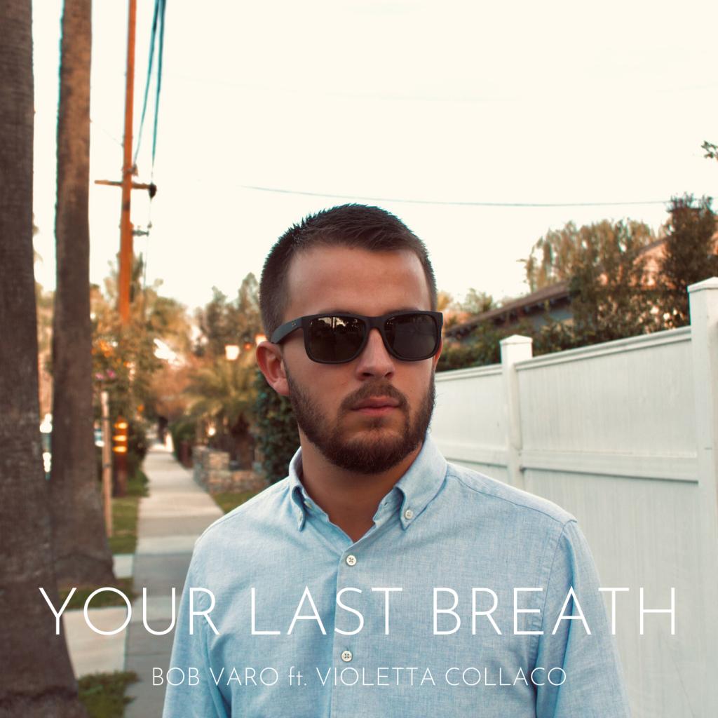 Bob Varo // Your Last Breath - single cover