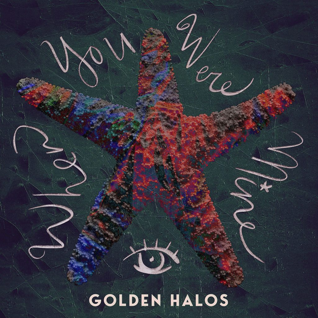 Golden Halos // When You Were Mine - single cover