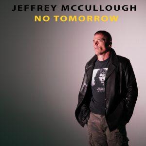 Jeffrey McCullough // No Tomorrow - single cover