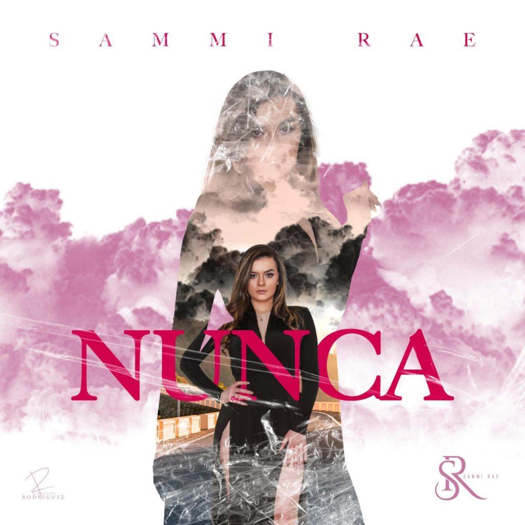 Sammi Rae // Nunca - single cover