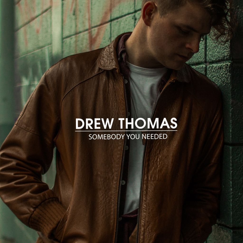 Drew Thomas // Somebody You Needed – single cover