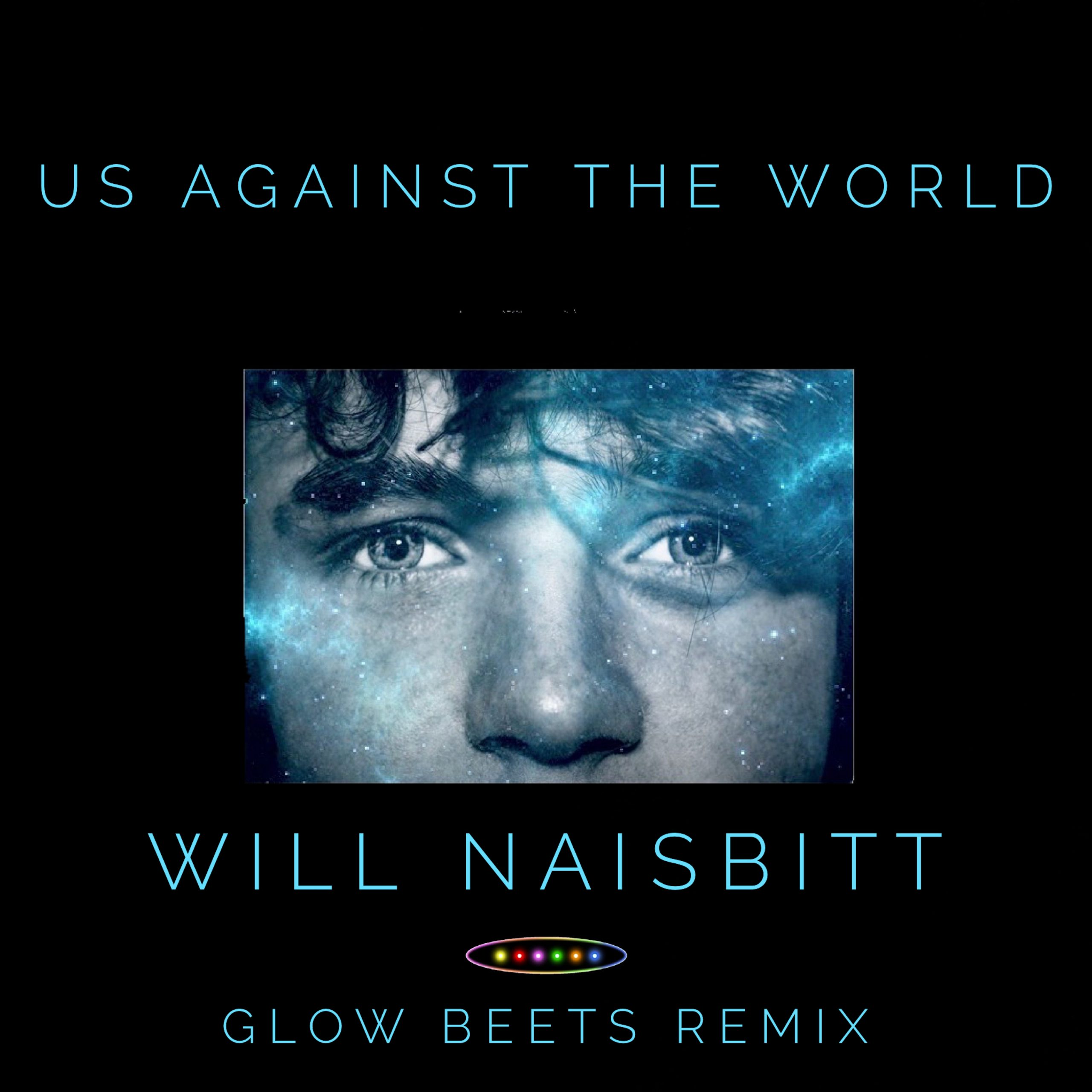 Glow Beets // Us Against The World - single remix cover