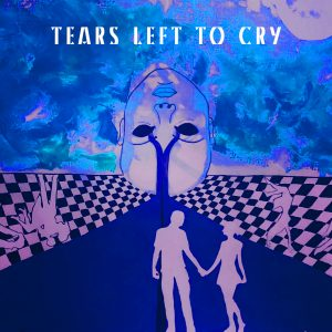 Mystic Waxx // Tears Left to Cry - single cover