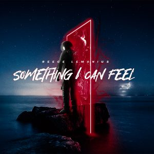 Reece Lemonius // Something I Can Feel - single cover
