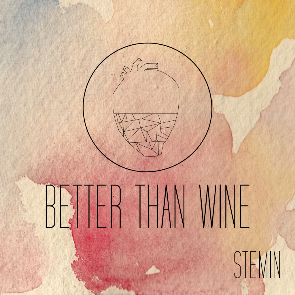 Stemin // Better Than Wine - single cover