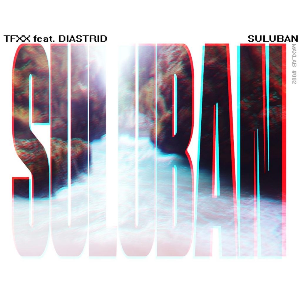 TFXX // Suluban ft. Diastrid - single cover