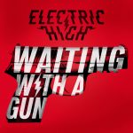 Electric High // Waiting With A Gun - single cover