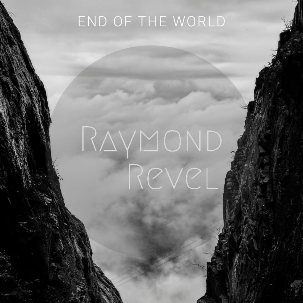 Ryamond Revel // End Of The World - single cover