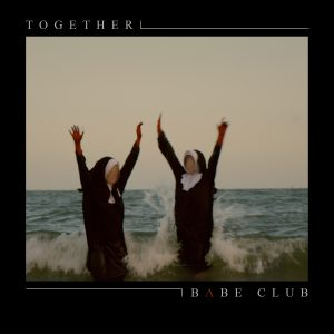 Babe Club // A Together - single cover