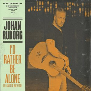 Johan Ruborg // I'd Rather Be Alone (If I Can't Be with You) - single artwork