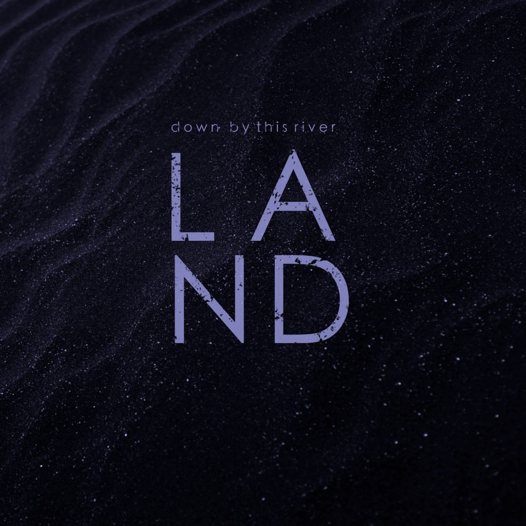 Land // Down By This River - album artwork