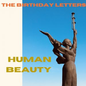 The Birthday Letters // Human Beauty - album artwork