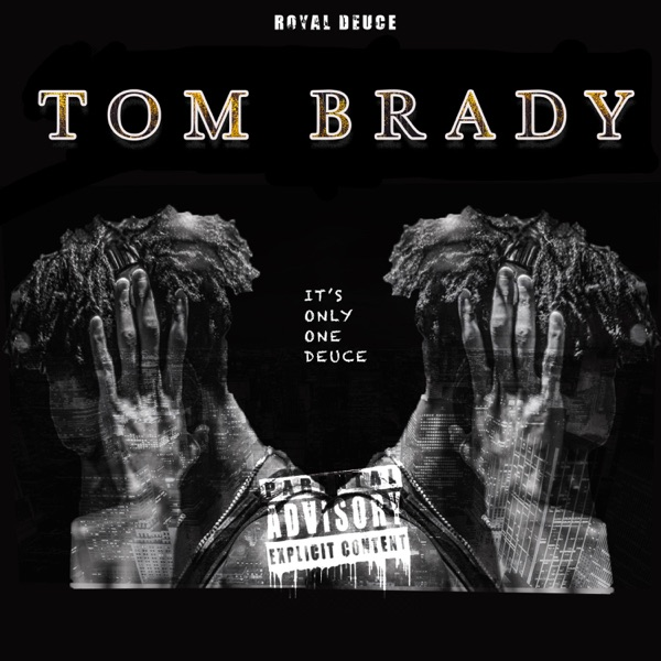 Royal Deuce // Tom Brady - artwork