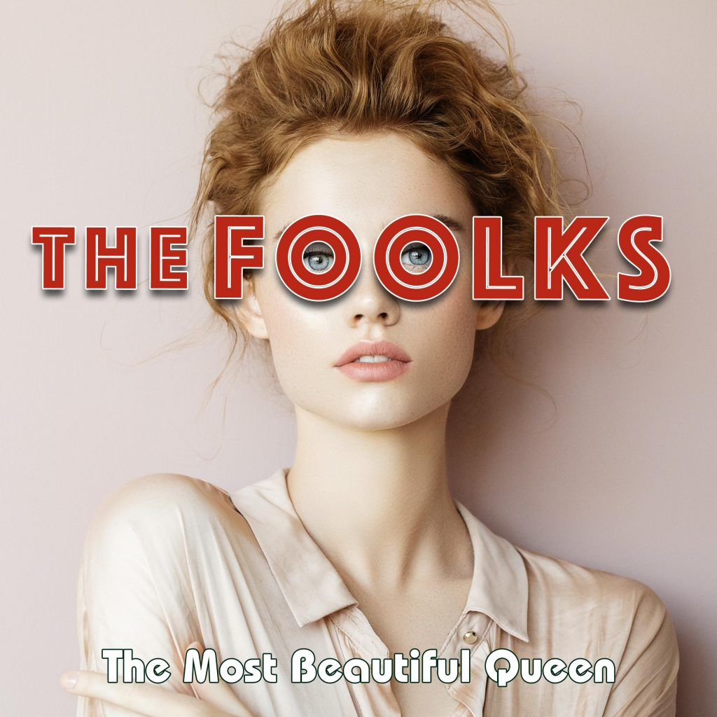 The Foolks // The Most Beautiful Queen - single cover
