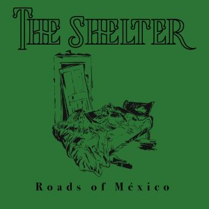 The Shelter // Road of México - single cover