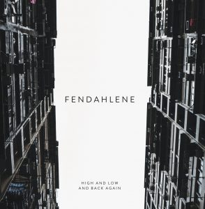 Fendahlene // High and Low and Back Again - album cover