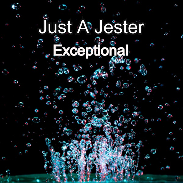 Just A Jester // Exceptional - single cover
