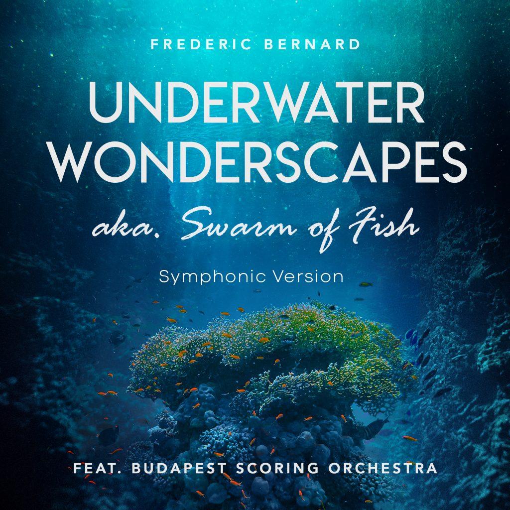 Frederic Bernard // Underwater Wonderscapes - Single artwork cover