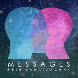 Pete Sahaidachny // Messages - single cover artwork