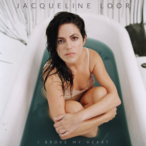 Jacqueline Loor // I Broke My Heart - single cover artwork