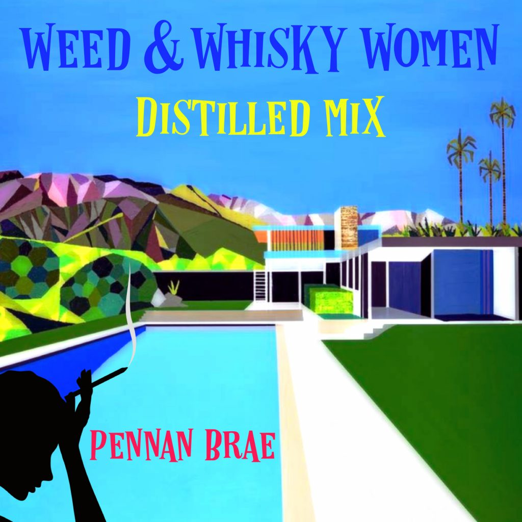Pennan Brae // Weed & Whisky Women (distilled mix) - single cover artwork