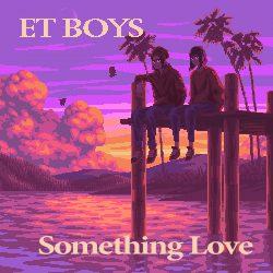 ET Boys - Something Love - single cover artwork