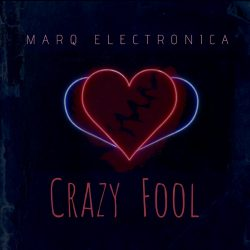 MARQ Electronica - Crazy Fool - single artwork
