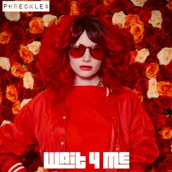Phreckle$ - Wait 4 Me - single cover