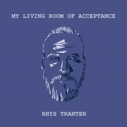 Rhys Tranter - My Living Room Of Acceptance - Album cover artwork