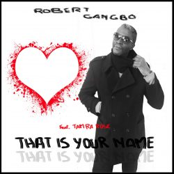 Robert Gangbo - That Is Your Name - single artwork