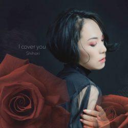 Shihori - I Cover You - single cover
