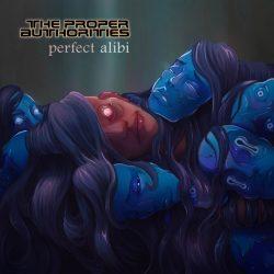 The Proper Authorities - Perfect Alibi - single cover artwork